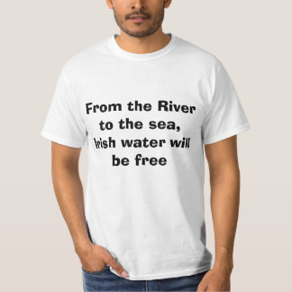 Irish water will be free T-Shirt