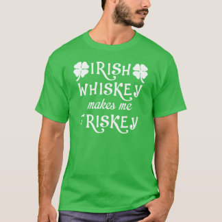 Irish Whiskey Makes Me Friskey Mens Shirt