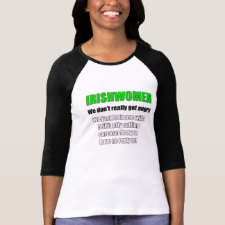 Irish Women don't really get angry T-Shirt
