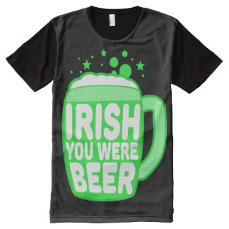 Irish You Were Beer All-Over Print T-Shirt