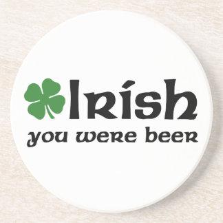 Irish You Were Beer coasters
