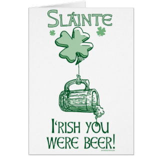 Irish You were Beer Gear Card