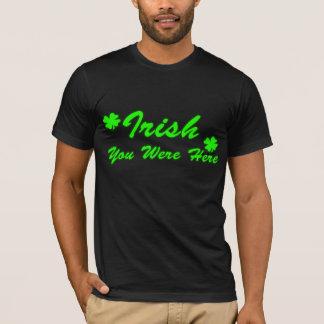 Irish You Were Here T-Shirt