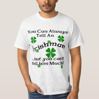 Irishman - You Can Always Tell... T-Shirt