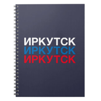 IRKUTSK NOTEBOOKS