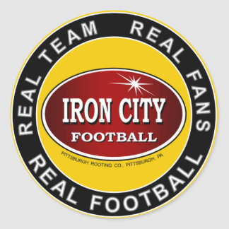 Iron City - Real Team, Real Fans, Real Football Round Sticker