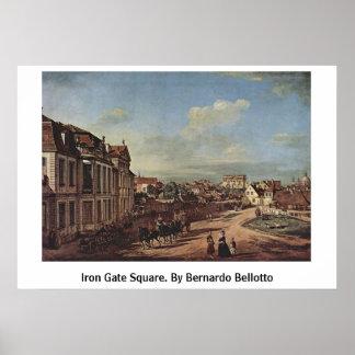 Iron Gate Square. By Bernardo Bellotto Posters