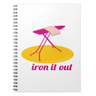 Iron It Out Spiral Note Book
