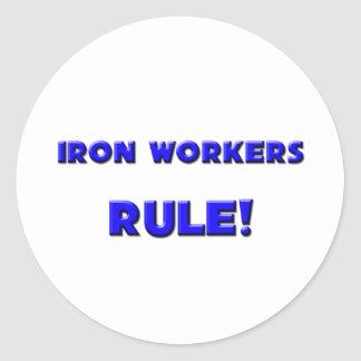 Iron Workers Rule! Classic Round Sticker