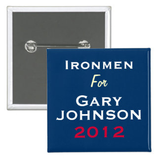 Ironmen For Gary JOHNSON 2012 Campaign Button