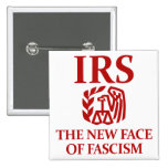 IRS: The New Face of Fascism 15 Cm Square Badge