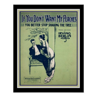 """Irving Berlin 'If You Don't Want My Peaches"""" 1914 Poster"""