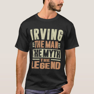 Irving The Man The Myth T-Shirt