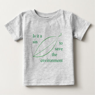 Is it a sin to save the environment t-shirts
