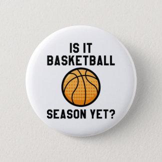 Is It Basketball Season Yet? 6 Cm Round Badge