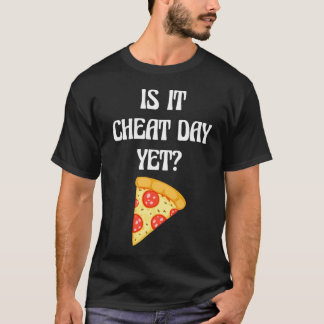 Is it Cheat Day Yet Workout Pizza T-Shirt