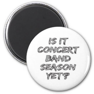 Is It Concert Band Season Yet 6 Cm Round Magnet