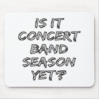 Is It Concert Band Season Yet Mouse Mat