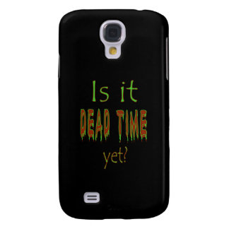Is It Dead Time Yet? - Black Background Galaxy S4 Case