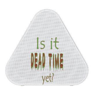 Is It Dead Time Yet? Bluetooth Speaker
