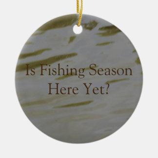Is It Fishing Season Yet Ceramic Ornament