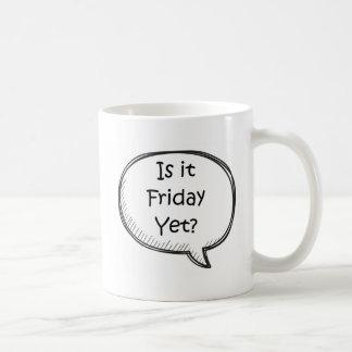 """Is It Friday Yet?"" Novelty Coffee Mug"