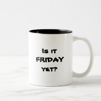 Is it FRIDAY yet? Two-Tone Mug