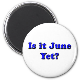 Is it June? (Blue) Magnet