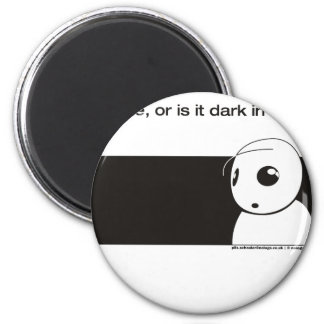 is it me or is it dark in here refrigerator magnets