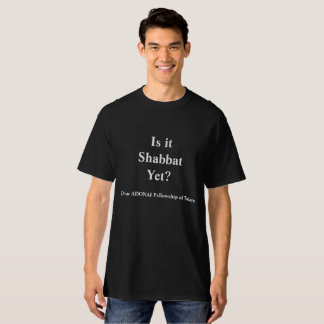 Is It Shabbat? In Black T-Shirt