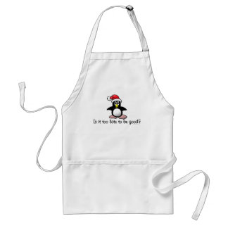 Is It Too Late To Be Good? Christmas Penguin Standard Apron