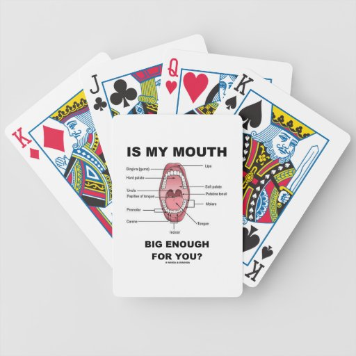 Is My Mouth Big Enough For You? (Anatomical Humor) Bicycle Card Decks