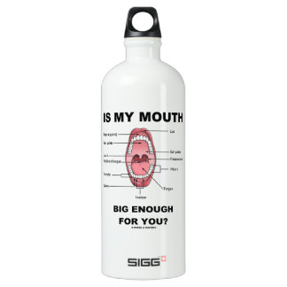 Is My Mouth Big Enough For You? (Anatomical Humor) SIGG Traveller 1.0L Water Bottle
