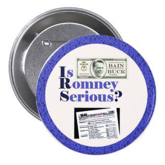 Is Romney Serious? 7.5 Cm Round Badge