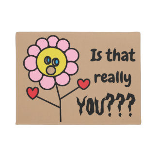 Is that really you Fun Surprised Flower Drawing Doormat
