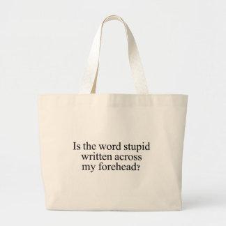 Is the word stupid Judge Tote Bag.   Jumbo Tote Bag