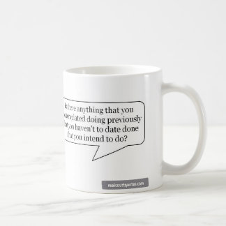 Is there anything that you contemplated doing? coffee mug