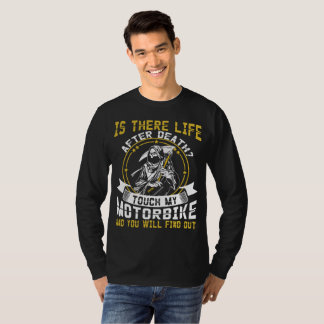 Is There Life After Death Touch My T-Shirt