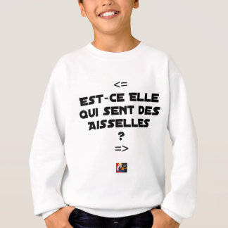 IS THEY IT WHICH FEELS ARMPITS? - Word games Sweatshirt