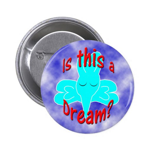 Is this a dream? Button