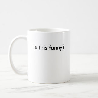 Is this funny? coffee mugs