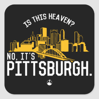 Is This Heaven? No, It's Pittsburgh. Square Sticker