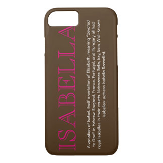 """""""ISABELLA"""" Name/Meaning iPhone 7 CASE"""