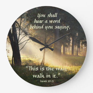 """Isaiah 30:21 """"This is the way, walk in it."""" Large Clock"""