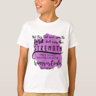 Isaiah 40:31 KJV CHILD that wait upon the LORD T-Shirt