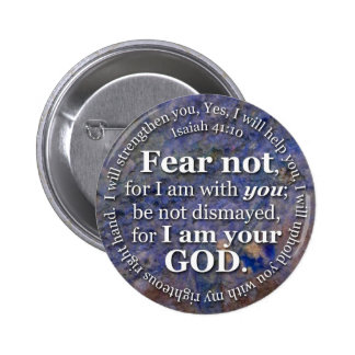Isaiah 41:10 Fear not for I am with you 6 Cm Round Badge