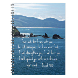 Isaiah 41:10 Fear not for I am with you... Spiral Note Book