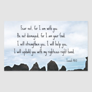 Isaiah 41:10 Fear not for I am with you... Rectangular Sticker