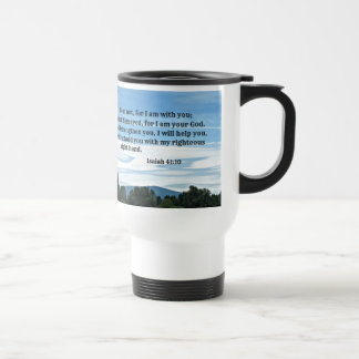 Isaiah 41:10 Fear not for I am with you... Travel Mug