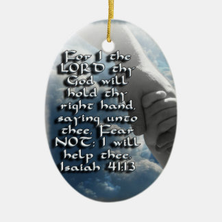 Isaiah 41:13 ORNAMENT - BILBLE VERSE - FEAR NOT!
